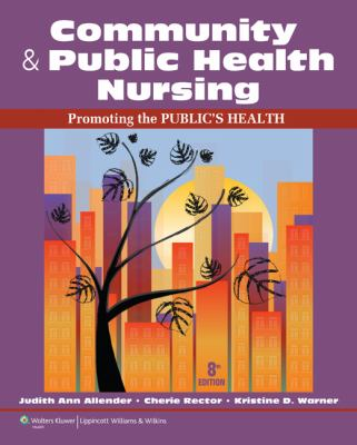 Community and public health nursing-9781609136888-8-Allender, Judith Ann & Kristine Warner & Rector, Cherie L. & Allender, Judith Ann-Lippincott Williams & Wilkins